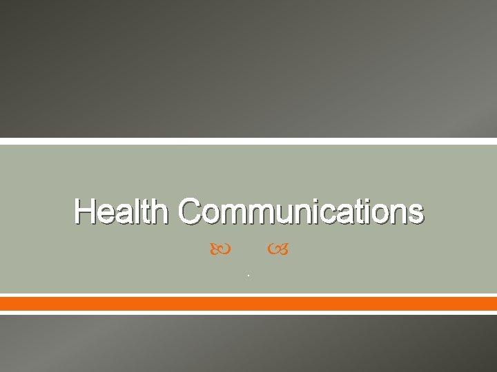 Health Communications .
