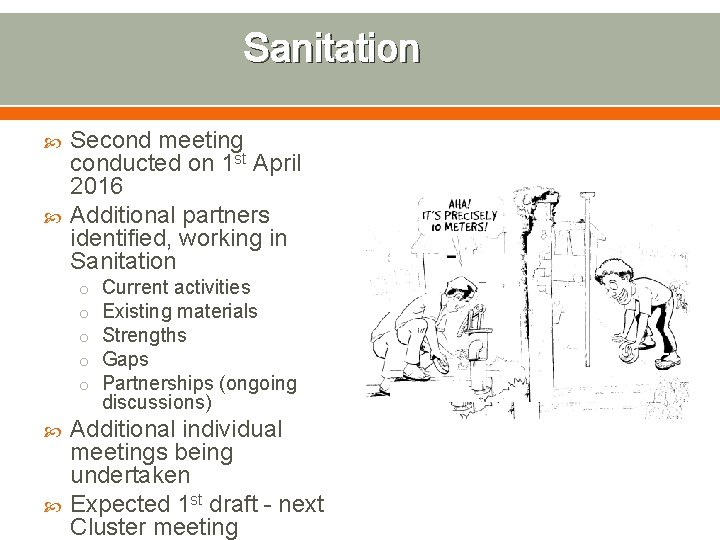 Sanitation Second meeting conducted on 1 st April 2016 Additional partners identified, working in
