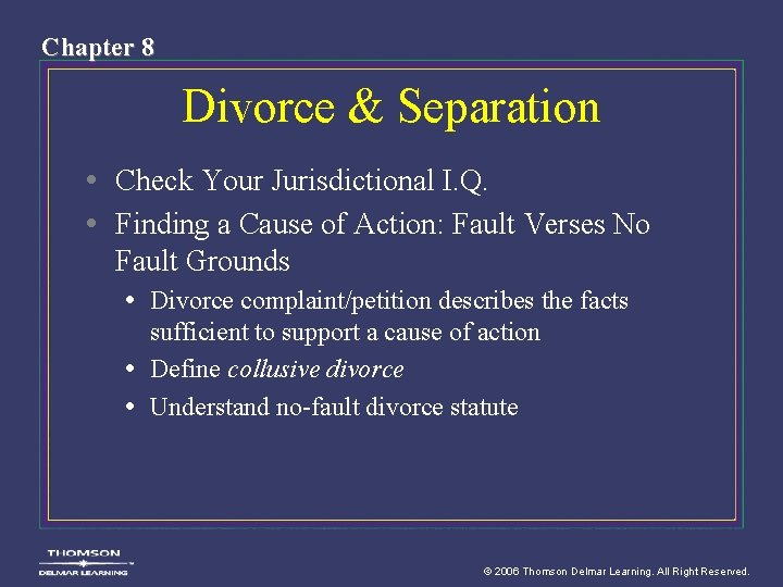 Chapter 8 Divorce & Separation • Check Your Jurisdictional I. Q. • Finding a