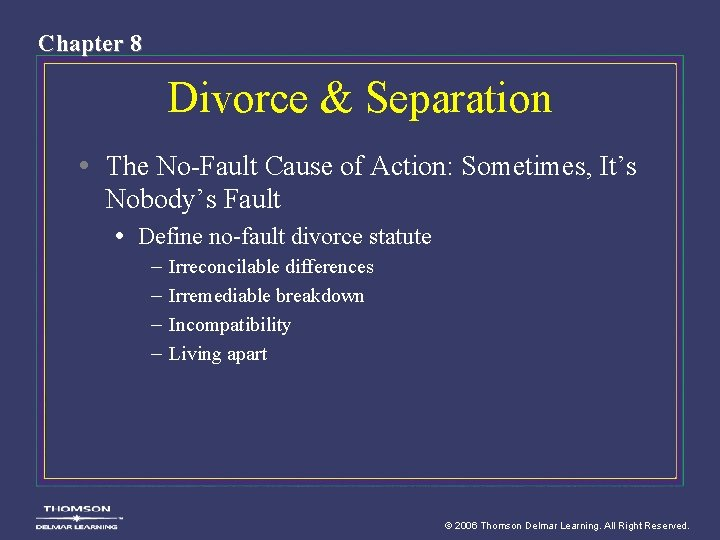 Chapter 8 Divorce & Separation • The No-Fault Cause of Action: Sometimes, It's Nobody's