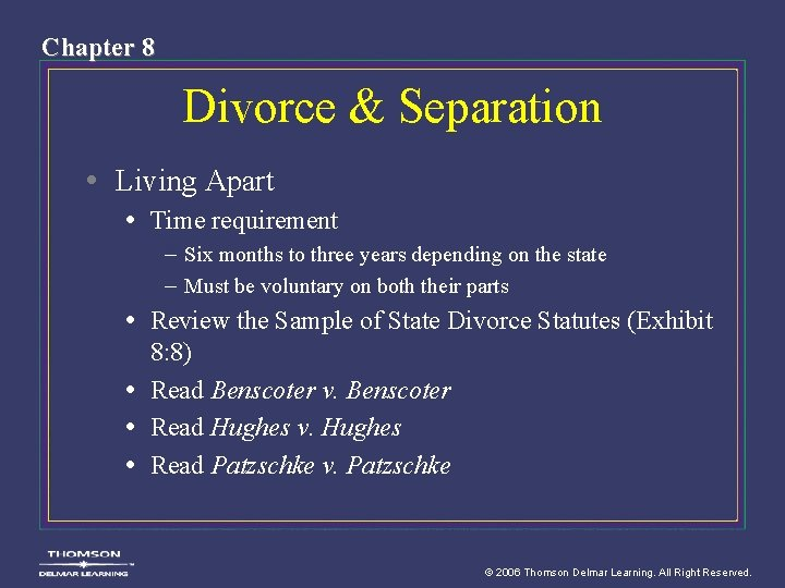 Chapter 8 Divorce & Separation • Living Apart • Time requirement – Six months