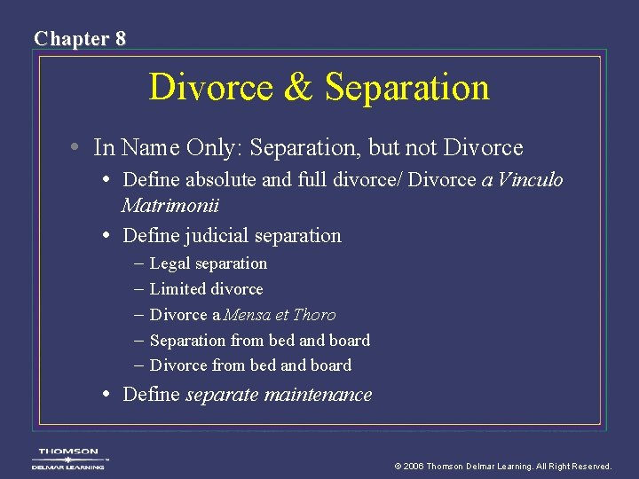 Chapter 8 Divorce & Separation • In Name Only: Separation, but not Divorce •