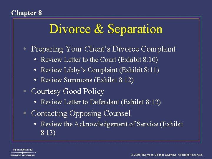 Chapter 8 Divorce & Separation • Preparing Your Client's Divorce Complaint • Review Letter