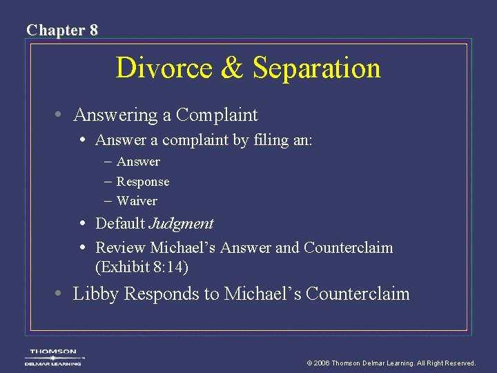 Chapter 8 Divorce & Separation • Answering a Complaint • Answer a complaint by