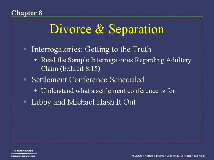 Chapter 8 Divorce & Separation • Interrogatories: Getting to the Truth • Read the