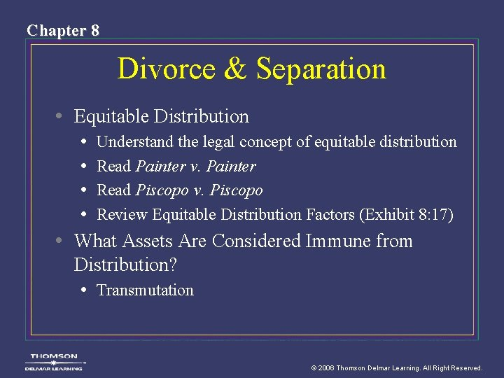 Chapter 8 Divorce & Separation • Equitable Distribution • Understand the legal concept of