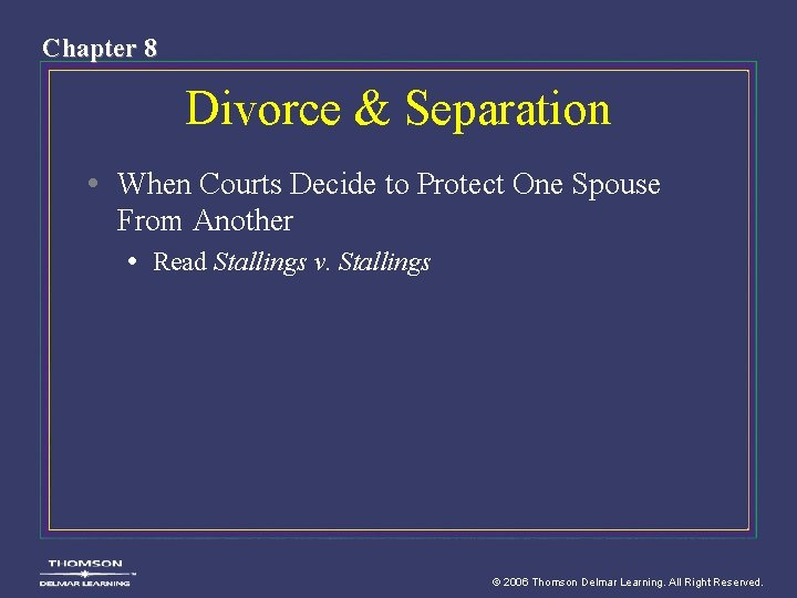 Chapter 8 Divorce & Separation • When Courts Decide to Protect One Spouse From