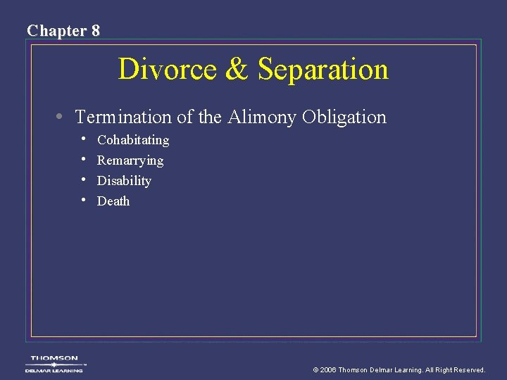Chapter 8 Divorce & Separation • Termination of the Alimony Obligation • • Cohabitating
