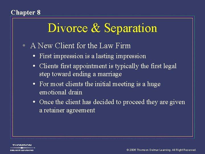 Chapter 8 Divorce & Separation • A New Client for the Law Firm •