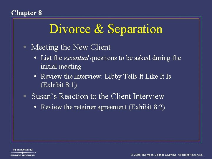 Chapter 8 Divorce & Separation • Meeting the New Client • List the essential