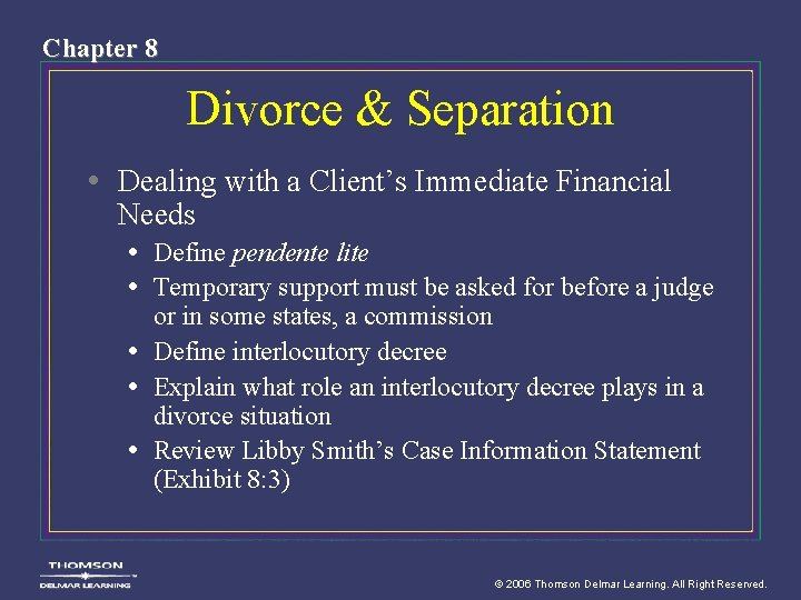 Chapter 8 Divorce & Separation • Dealing with a Client's Immediate Financial Needs •