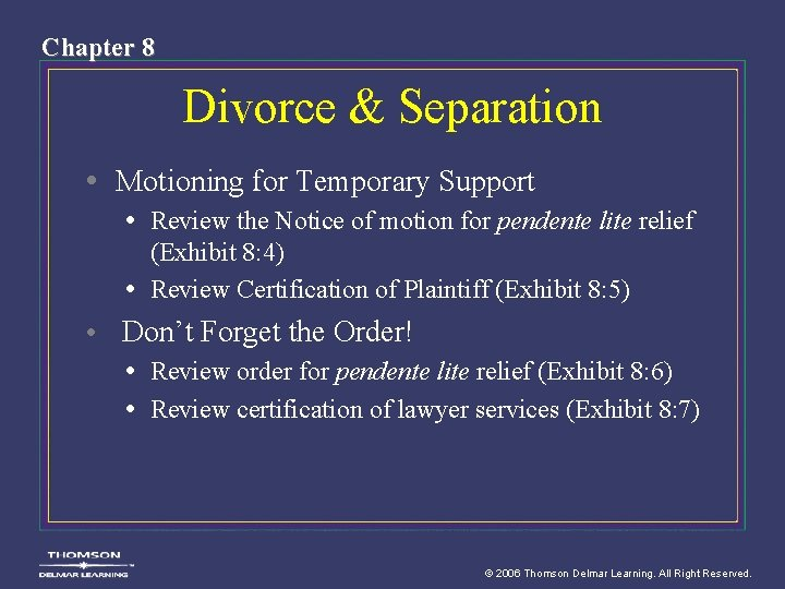Chapter 8 Divorce & Separation • Motioning for Temporary Support • Review the Notice
