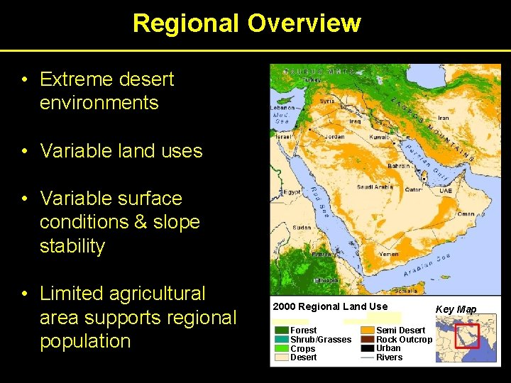 Regional Overview • Extreme desert environments • Variable land uses • Variable surface conditions