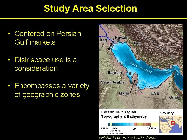 Study Area Selection • Centered on Persian Gulf markets • Disk space use is
