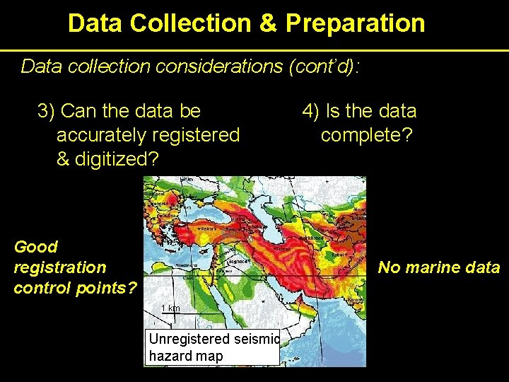 Data Collection & Preparation Data collection considerations (cont'd): 3) Can the data be accurately