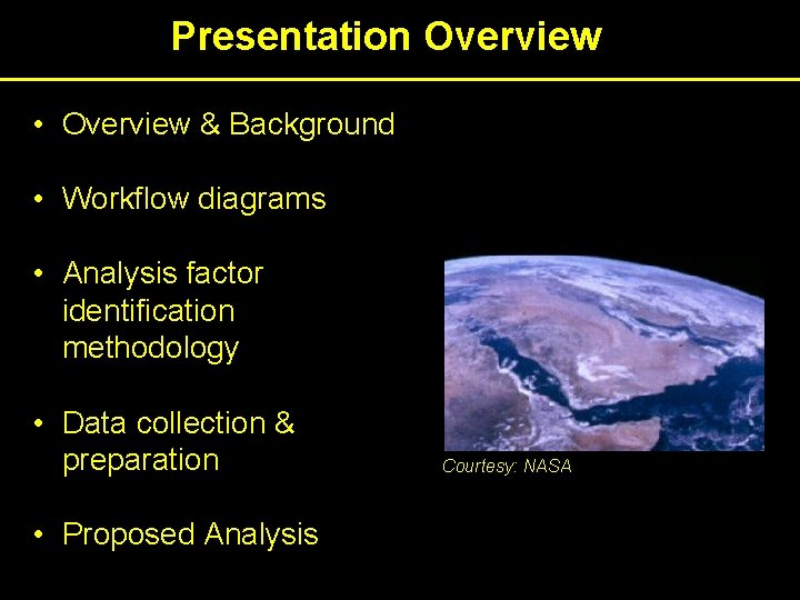 Presentation Overview • Overview & Background • Workflow diagrams • Analysis factor identification methodology