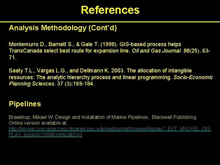 References Analysis Methodology (Cont'd) Montemurro D. , Barnett S. , & Gale T. (1998).