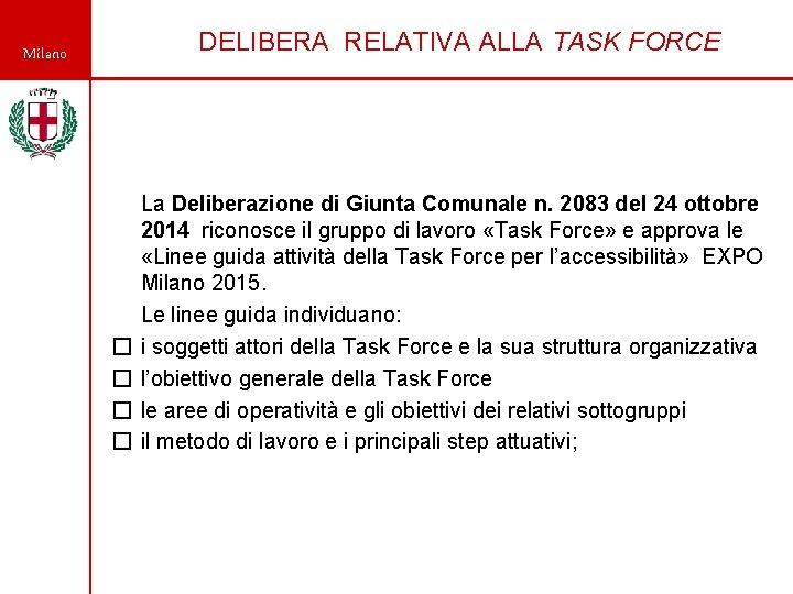 Milano DELIBERA RELATIVA ALLA TASK FORCE � � La Deliberazione di Giunta Comunale n.