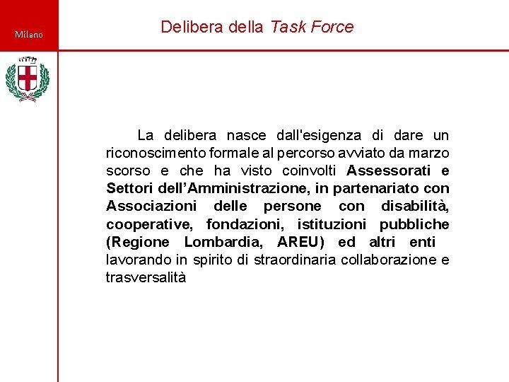 Milano Delibera della Task Force La delibera nasce dall'esigenza di dare un riconoscimento formale