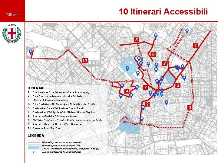 10 Itinerari Accessibili Milano ITINERARI 1 P. le Loreto – P. za Oberdan: Via
