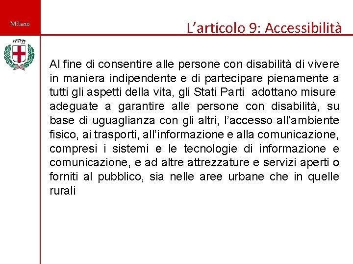 Milano L'articolo 9: Accessibilità Al fine di consentire alle persone con disabilità di vivere