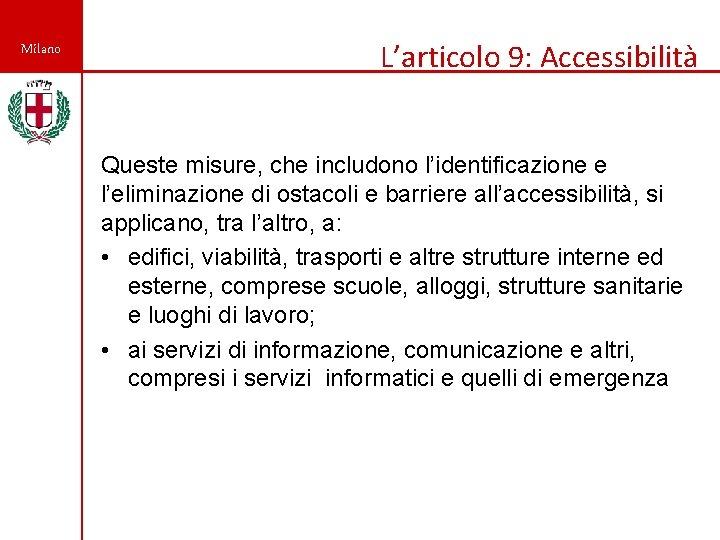 Milano L'articolo 9: Accessibilità Queste misure, che includono l'identificazione e l'eliminazione di ostacoli e