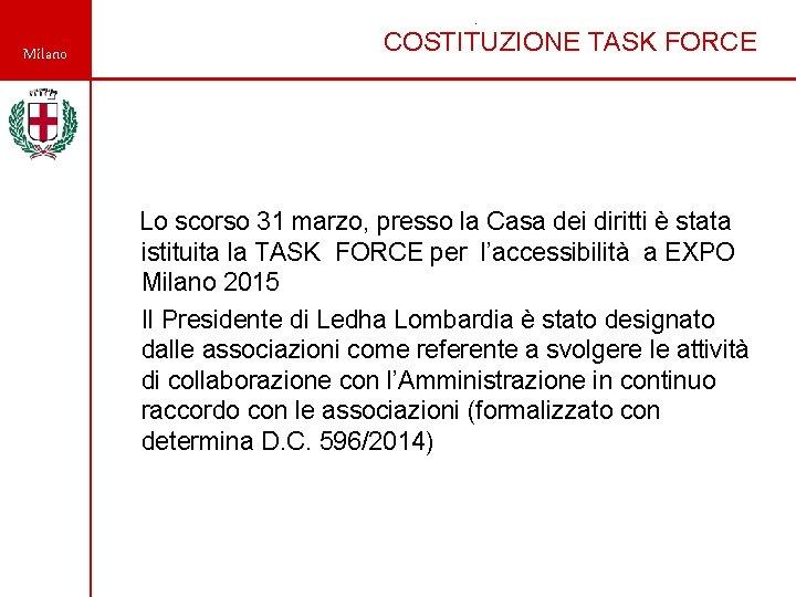 . Milano COSTITUZIONE TASK FORCE Lo scorso 31 marzo, presso la Casa dei diritti