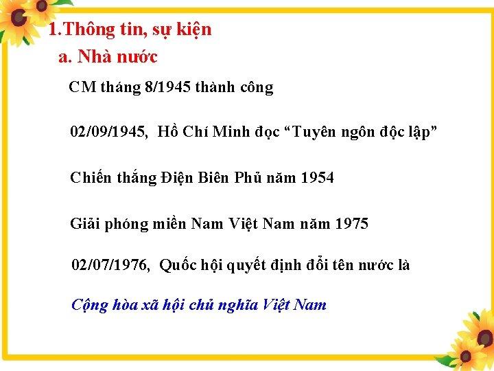 1. Thông tin, sự kiện a. Nhà nước CM tháng 8/1945 thành công 02/09/1945,