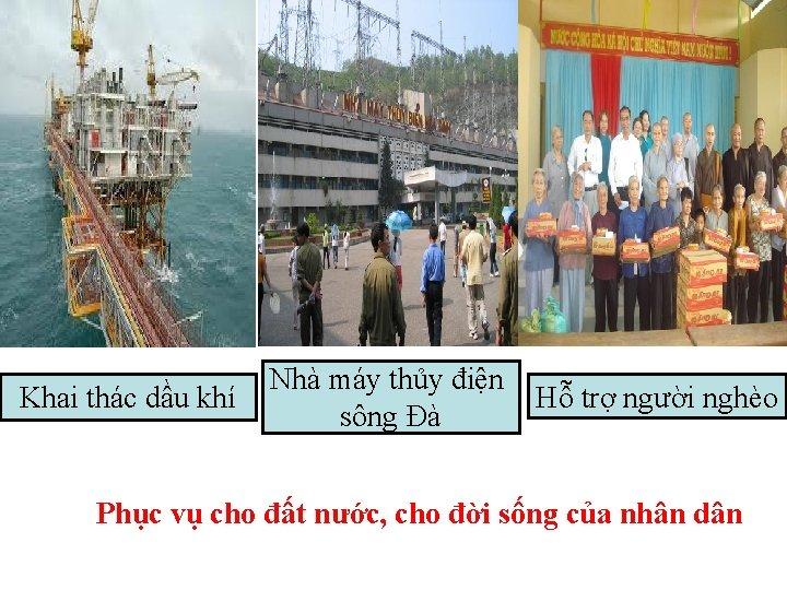 Khai thác dầu khí Nhà máy thủy điện Hỗ trợ người nghèo sông Đà