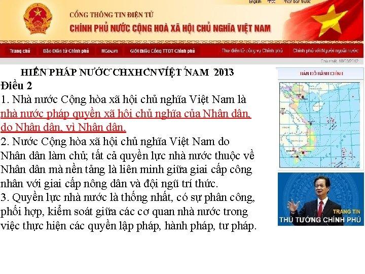 HIẾN PHÁP NƯỚC CHXHCNVIỆT NAM 2013 Điều 2 1. Nhà nước Cộng hòa xã