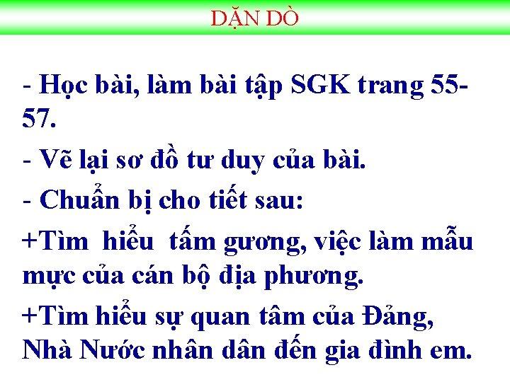 DẶN DÒ - Học bài, làm bài tập SGK trang 5557. - Vẽ lại