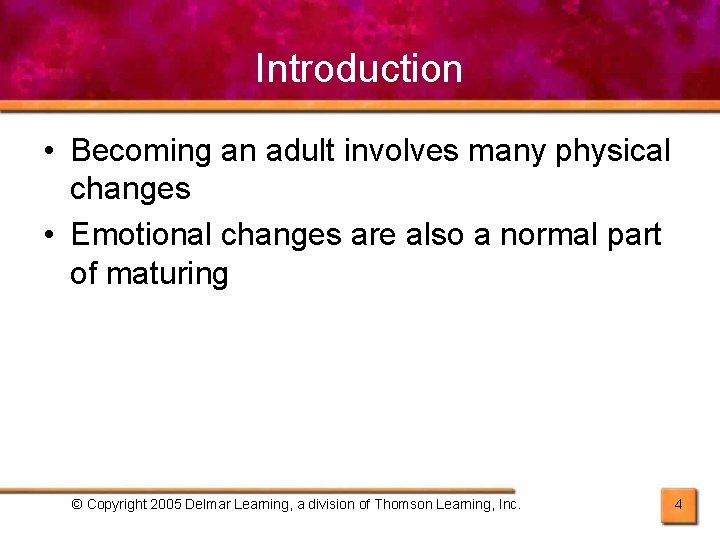 Introduction • Becoming an adult involves many physical changes • Emotional changes are also