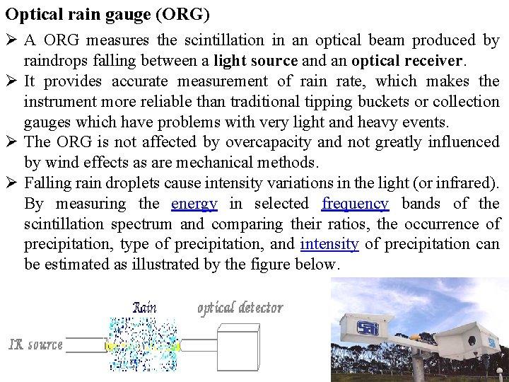 Optical rain gauge (ORG) Ø A ORG measures the scintillation in an optical beam