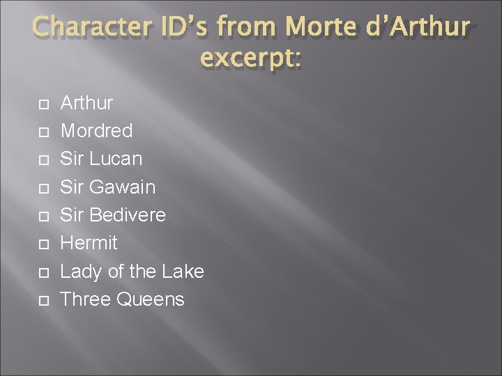 Character ID's from Morte d'Arthur excerpt: Arthur Mordred Sir Lucan Sir Gawain Sir Bedivere