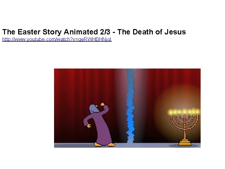 The Easter Story Animated 2/3 - The Death of Jesus http: //www. youtube. com/watch?