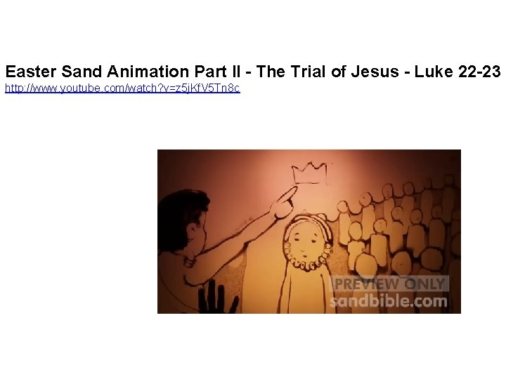 Easter Sand Animation Part II - The Trial of Jesus - Luke 22 -23