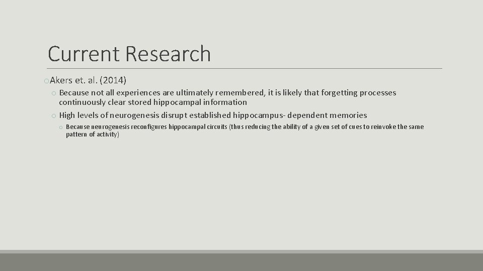 Current Research o. Akers et. al. (2014) o Because not all experiences are ultimately