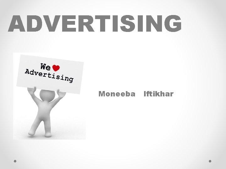 ADVERTISING Moneeba Iftikhar