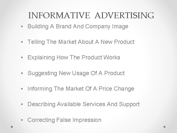 INFORMATIVE ADVERTISING • Building A Brand And Company Image • Telling The Market About