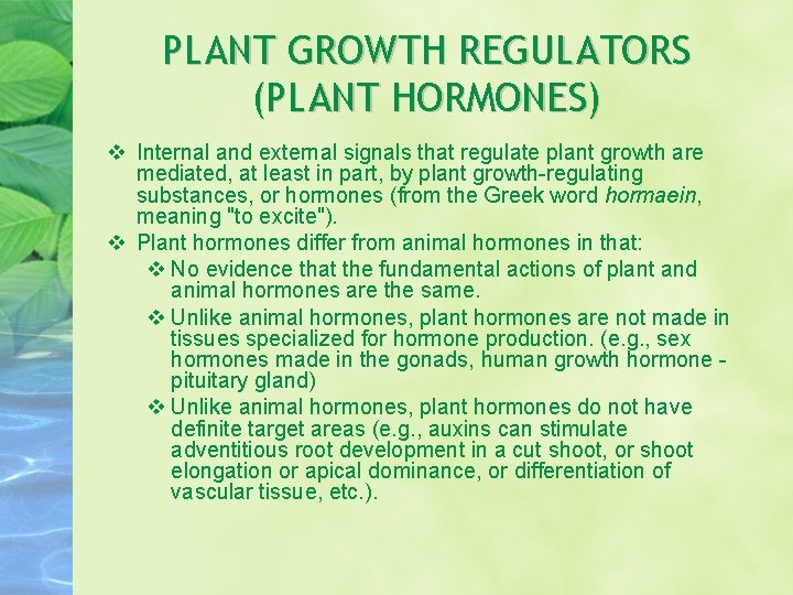 PLANT GROWTH REGULATORS (PLANT HORMONES) Internal and external signals that regulate plant growth are