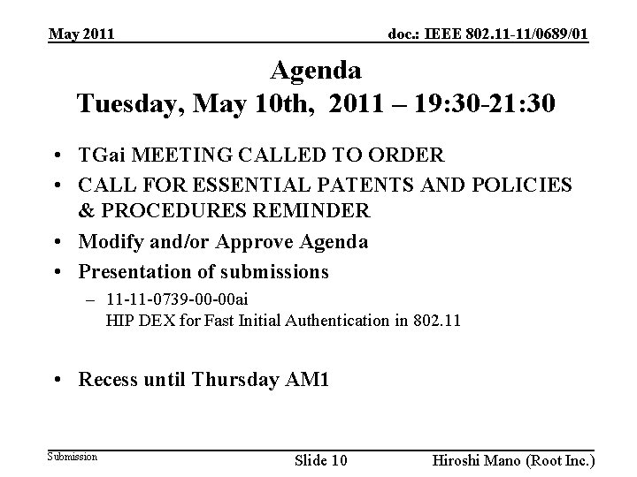 doc. : IEEE 802. 11 -11/0689/01 May 2011 Agenda Tuesday, May 10 th, 2011