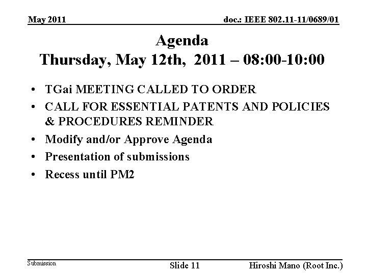 doc. : IEEE 802. 11 -11/0689/01 May 2011 Agenda Thursday, May 12 th, 2011