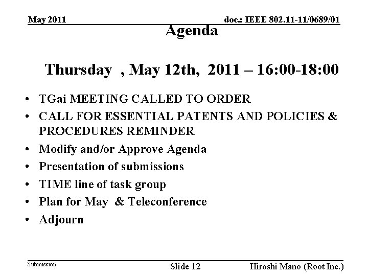 May 2011 Agenda doc. : IEEE 802. 11 -11/0689/01 Thursday , May 12 th,