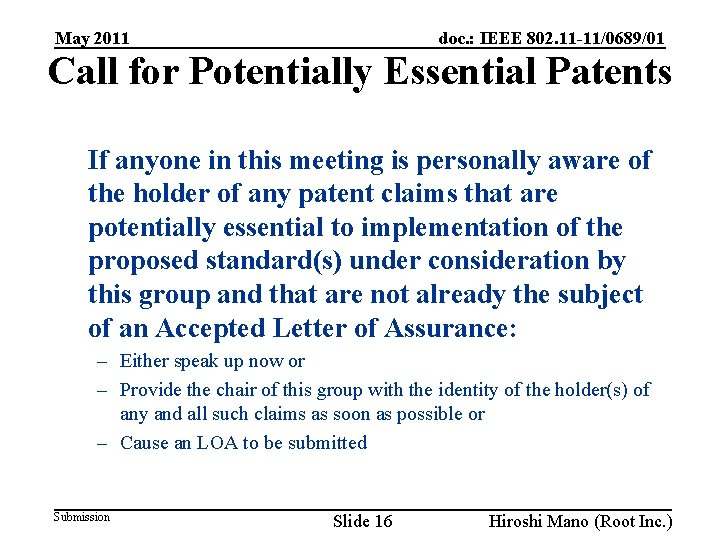 doc. : IEEE 802. 11 -11/0689/01 May 2011 Call for Potentially Essential Patents If