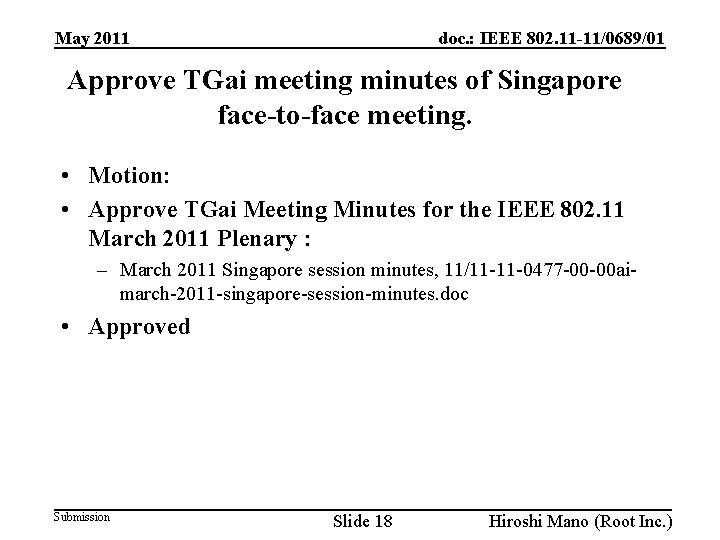 doc. : IEEE 802. 11 -11/0689/01 May 2011 Approve TGai meeting minutes of Singapore