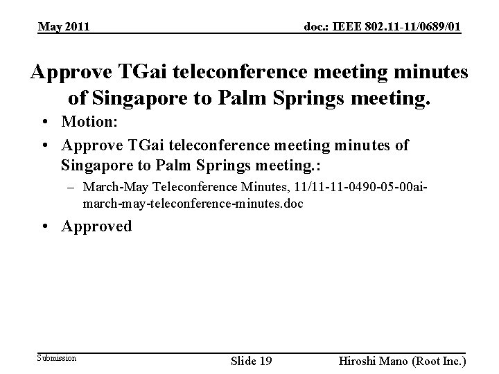 doc. : IEEE 802. 11 -11/0689/01 May 2011 Approve TGai teleconference meeting minutes of