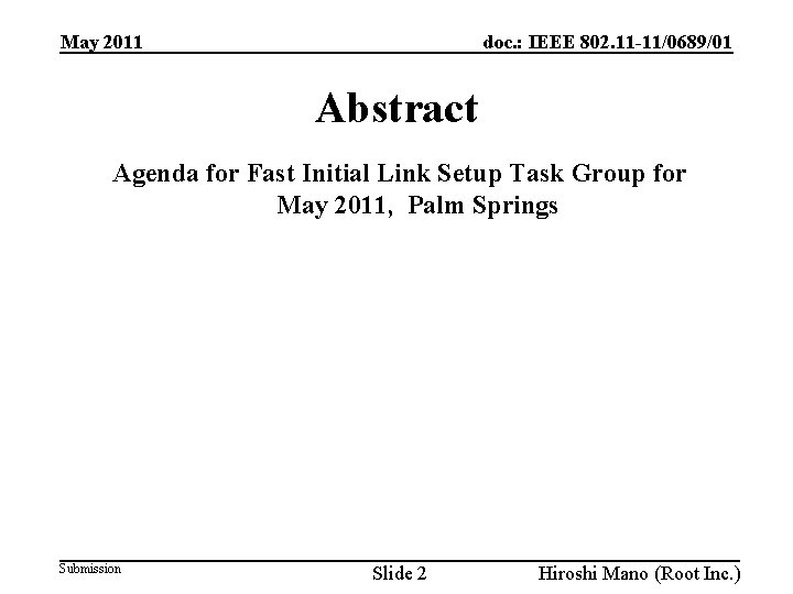 doc. : IEEE 802. 11 -11/0689/01 May 2011 Abstract Agenda for Fast Initial Link