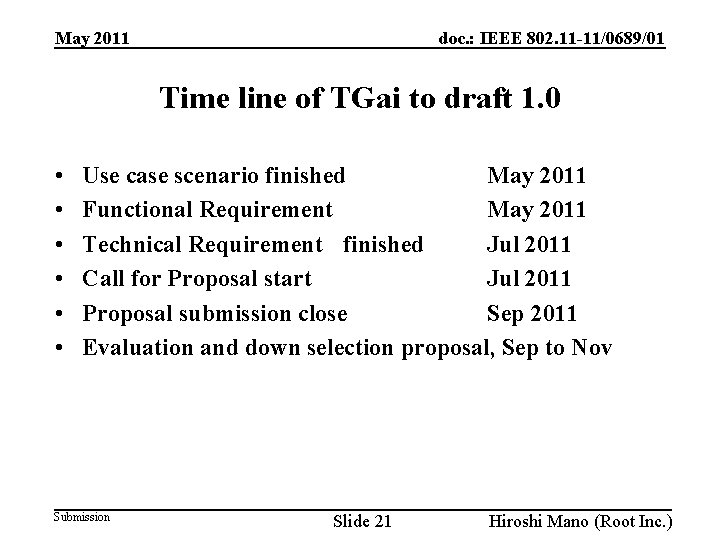 doc. : IEEE 802. 11 -11/0689/01 May 2011 Time line of TGai to draft