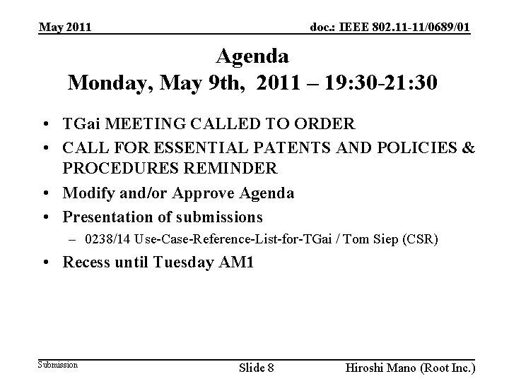 doc. : IEEE 802. 11 -11/0689/01 May 2011 Agenda Monday, May 9 th, 2011