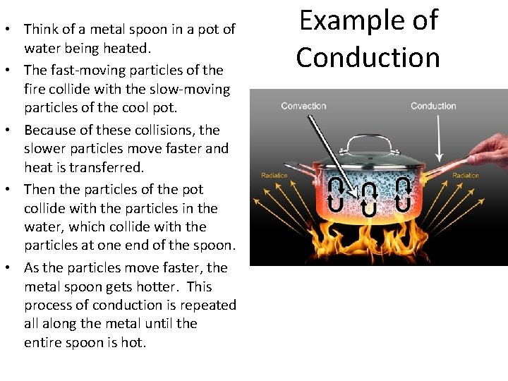 • Think of a metal spoon in a pot of water being heated.
